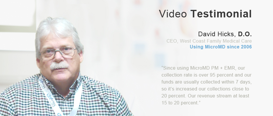 Video testimonial from David Hicks, D.O. CEO West Coast Family Medical Care
