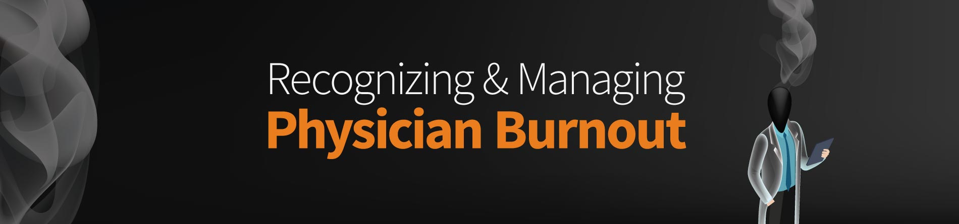 Recognizing & Managing Physician Burnout